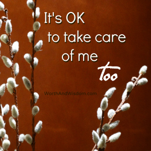 It's OK to take care of me too